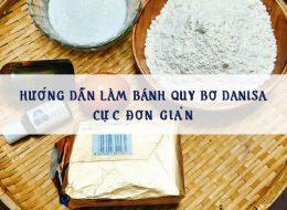 Cách Làm Bánh Quy Bơ Danisa Đón Tết Tại Nhà Cực Đơn Giản
